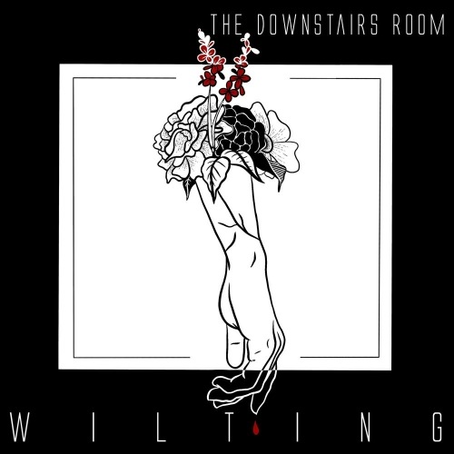 The Downstairs Room – Wilting [EP]