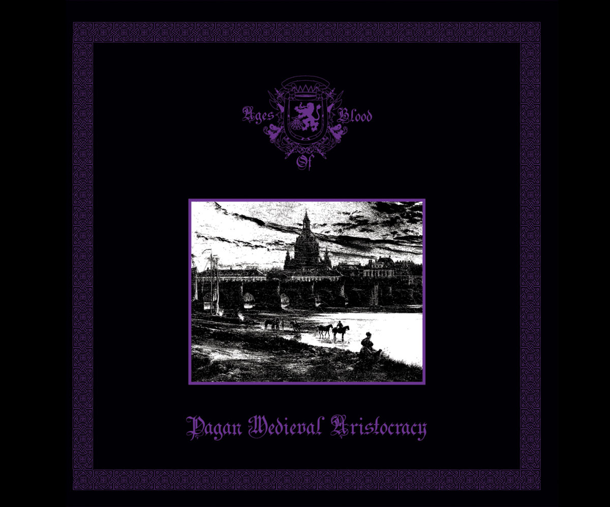 Ages Of Blood - Pagan Medieval Aristocracy [EP]